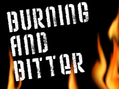 Burning and bitter
